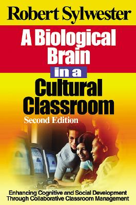 A Biological Brain in a Cultural Classroom By Sylwester, Robert