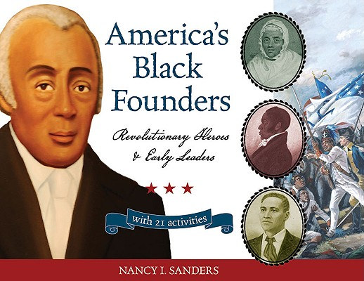 America's Black Founders By Sanders, Nancy I.